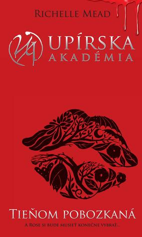 Tieňom pobozkaná (Upírska akadémia, #3) Richelle Mead
