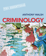 Criminology: A Global Perspective Anthony Walsh