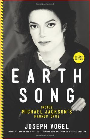 Earth Song: Inside Michael Jacksons Magnum Opus (2nd Edition)  by  Joseph Vogel