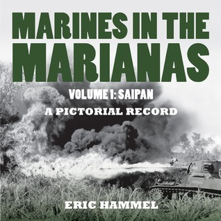 Marines In the Marianas: A Pictorial Recold (Volume 1)  by  Eric Hammel