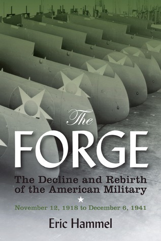 The Forge: The Decline and Rebirth of the American Military  by  Eric Hammel