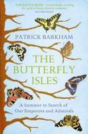 Butterfly Isles a Summer in Search of Our Emperors and Admirals  by  Patrick Barkham