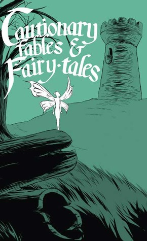 Cautionary Fables and Fairy-tales  by  Kel Mcdonald