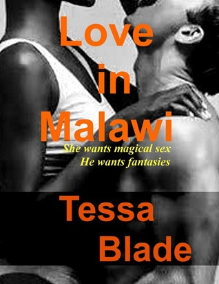 Love in Malawi (Book 1)  by  Tessa Blade