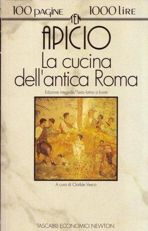 La Cucina Dellantica Roma  by  Apicius