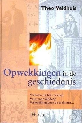 Opwekkingen in de geschiedenis  by  Theo Veldhuis