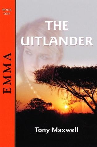 The Uitlander : Emma (The Uitlander, #1) Tony Maxwell