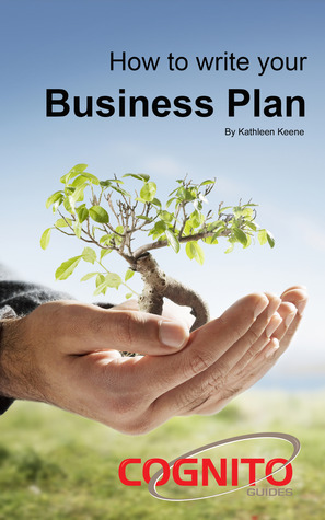 How to Write Your Business Plan Kathleen Keene