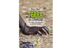 Terra da conoscere - una critica alla geografia occidentale moderna Piero Neri