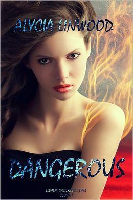Dangerous (Element Preservers Series, Book 1)  by  Alycia Linwood