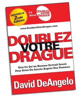 Doublez Votre Drague  by  David DeAngelo