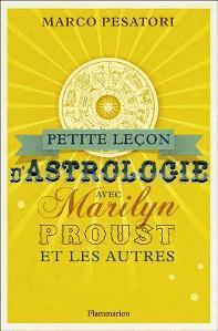 Petite leçon d'astrologie avec Marilyn, Proust et les autres Marco Pesatori