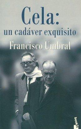 Cela: Un Cadáver Exquisito  by  Francisco Umbral