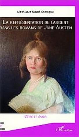 La Représentation de largent dans les romans de Jane Austen  by  Marie-Laure Massei-Chamayou