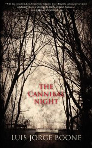 The Cannibal Night  by  Luis Jorge Boone