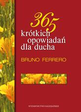 365 krótkich opowiadań dla ducha  by  Bruno Ferrero