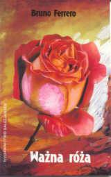 Ważna róża  by  Bruno Ferrero