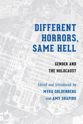 Different Horrors/Same Hell: Gender and the Holocaust  by  Myrna Goldenberg