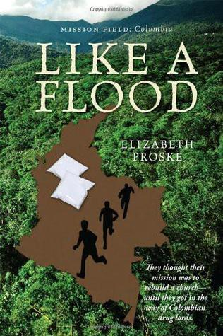 Like a Flood  by  Elizabeth Proske