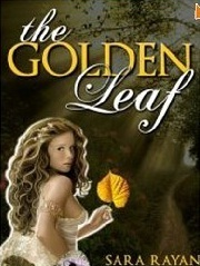 The Golden Leaf  by  Sara Rayan