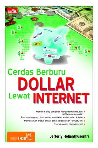 Cerdas Berburu Dollar Lewat Internet  by  Jefferly Helianthusonfri