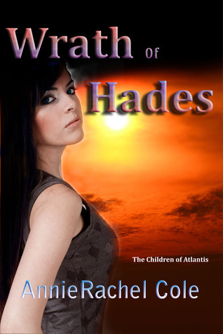 Wrath of Hades (The Children of Atlantis, #2) Annie Rachel Cole
