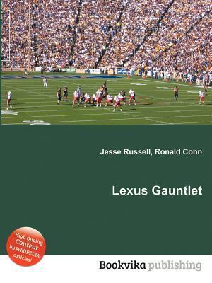 Lexus Gauntlet  by  Jesse Russell