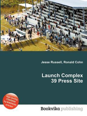 Launch Complex 39 Press Site  by  Jesse Russell