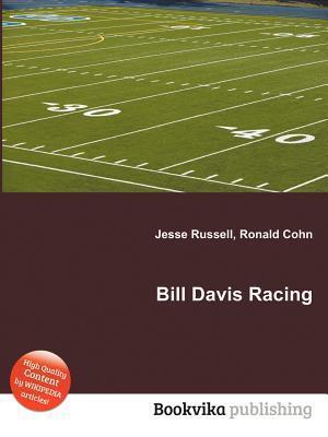 Bill Davis Racing  by  Jesse Russell