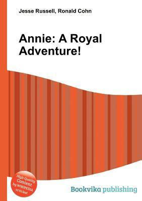 Annie: A Royal Adventure! Jesse Russell