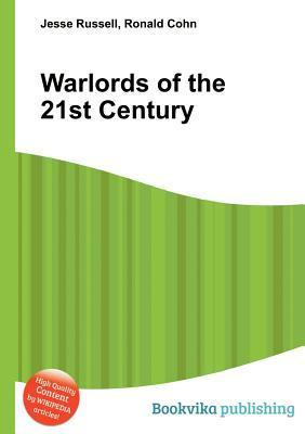 Warlords of the 21st Century  by  Jesse Russell
