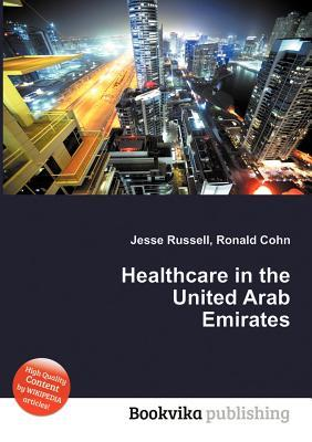 Healthcare in the United Arab Emirates Jesse Russell