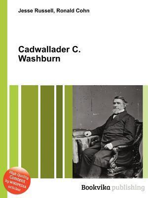 Cadwallader C. Washburn  by  Jesse Russell