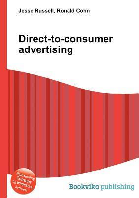 Direct-To-Consumer Advertising Jesse Russell