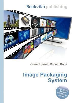 Image Packaging System Jesse Russell