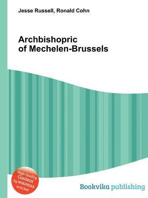 Archbishopric of Mechelen-Brussels  by  Jesse Russell