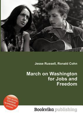 March on Washington for Jobs and Freedom Jesse Russell