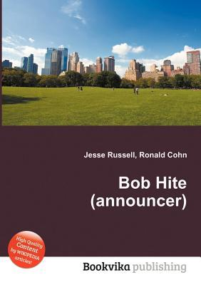 Bob Hite (Announcer)  by  Jesse Russell
