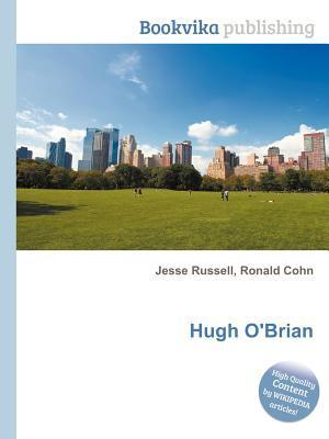 Hugh OBrian  by  Jesse Russell