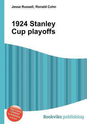 1924 Stanley Cup Playoffs  by  Jesse Russell