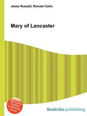 Mary of Lancaster  by  Jesse Russell