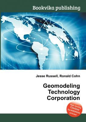 Geomodeling Technology Corporation  by  Jesse Russell