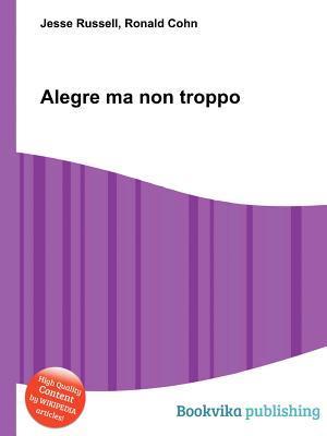 Alegre Ma Non Troppo  by  Jesse Russell