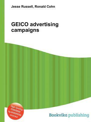 Geico Advertising Campaigns  by  Jesse Russell