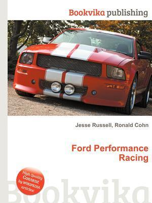 Ford Performance Racing  by  Jesse Russell