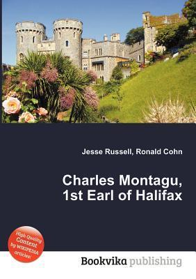Charles Montagu, 1st Earl of Halifax  by  Jesse Russell