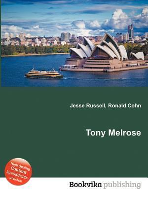 Tony Melrose  by  Jesse Russell