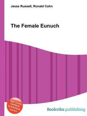 The Female Eunuch  by  Jesse Russell