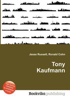 Tony Kaufmann  by  Jesse Russell