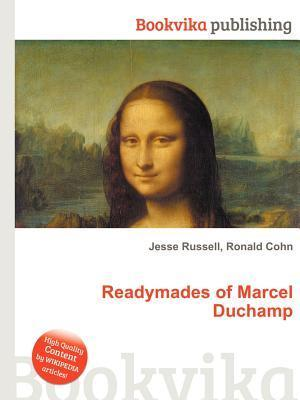 Readymades of Marcel Duchamp Jesse Russell